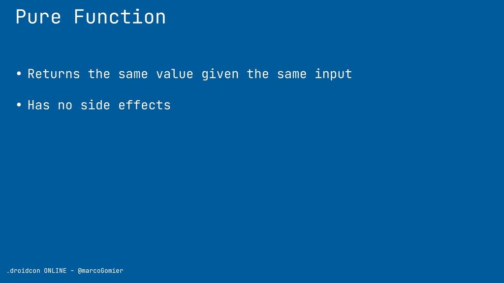 Pure Function .droidcon ONLINE - @marcoGomier •...