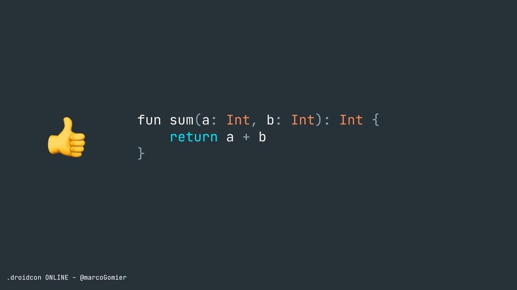 .droidcon ONLINE - @marcoGomier fun sum(a: Int,...