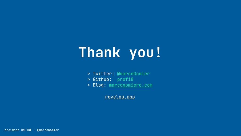 Thank you! .droidcon ONLINE - @marcoGomier > Tw...