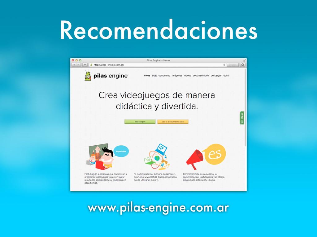 www.pilas-engine.com.ar Recomendaciones