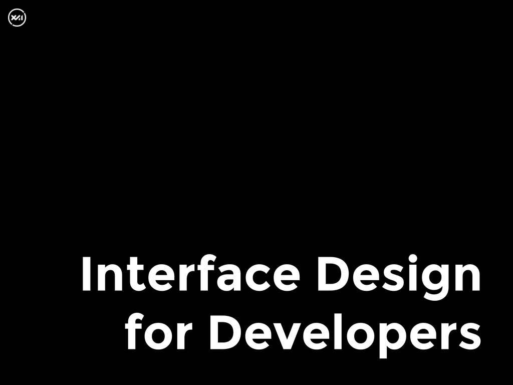 Interface Design for Developers