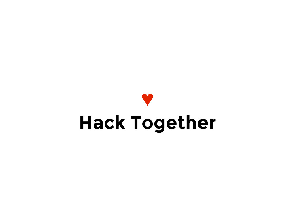 ♥ Hack Together