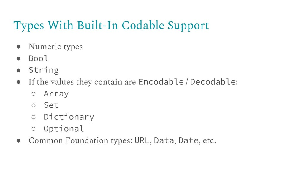 Types With Built-In Codable Support ● Numeric t...