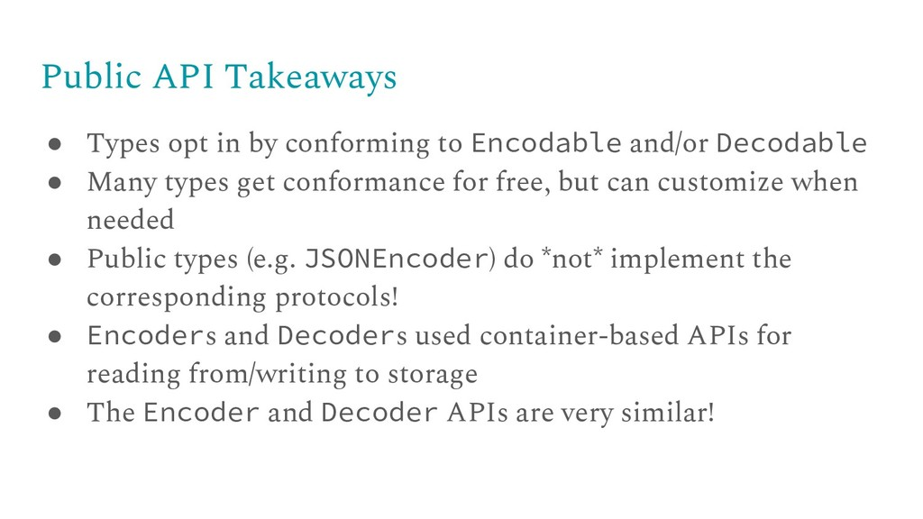 Public API Takeaways ● Types opt in by conformi...