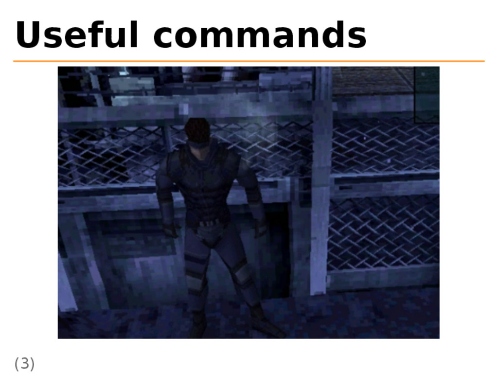 Useful commands (3)