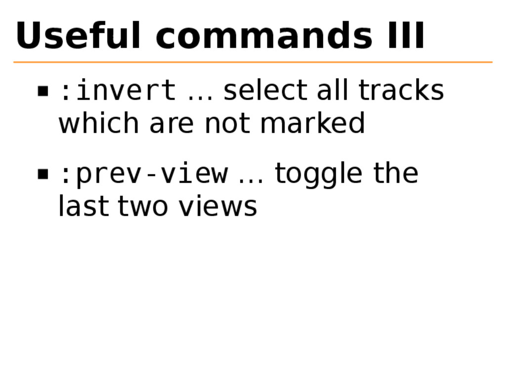 Useful commands III :invert … select all tracks...