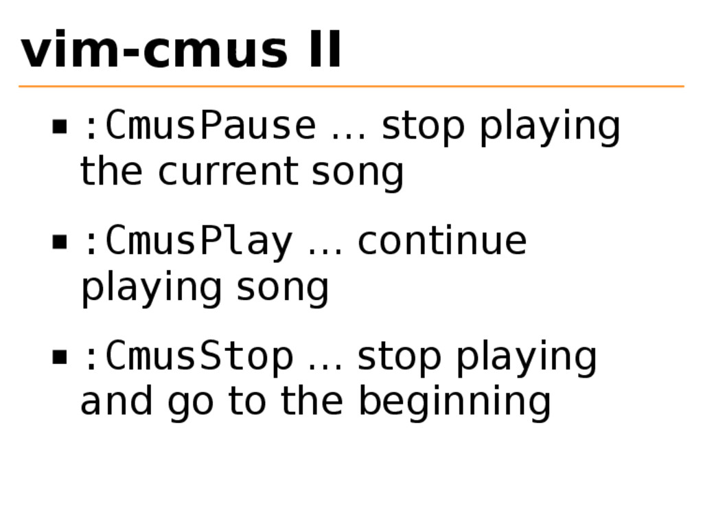 vim-cmus II :CmusPause … stop playing the curre...