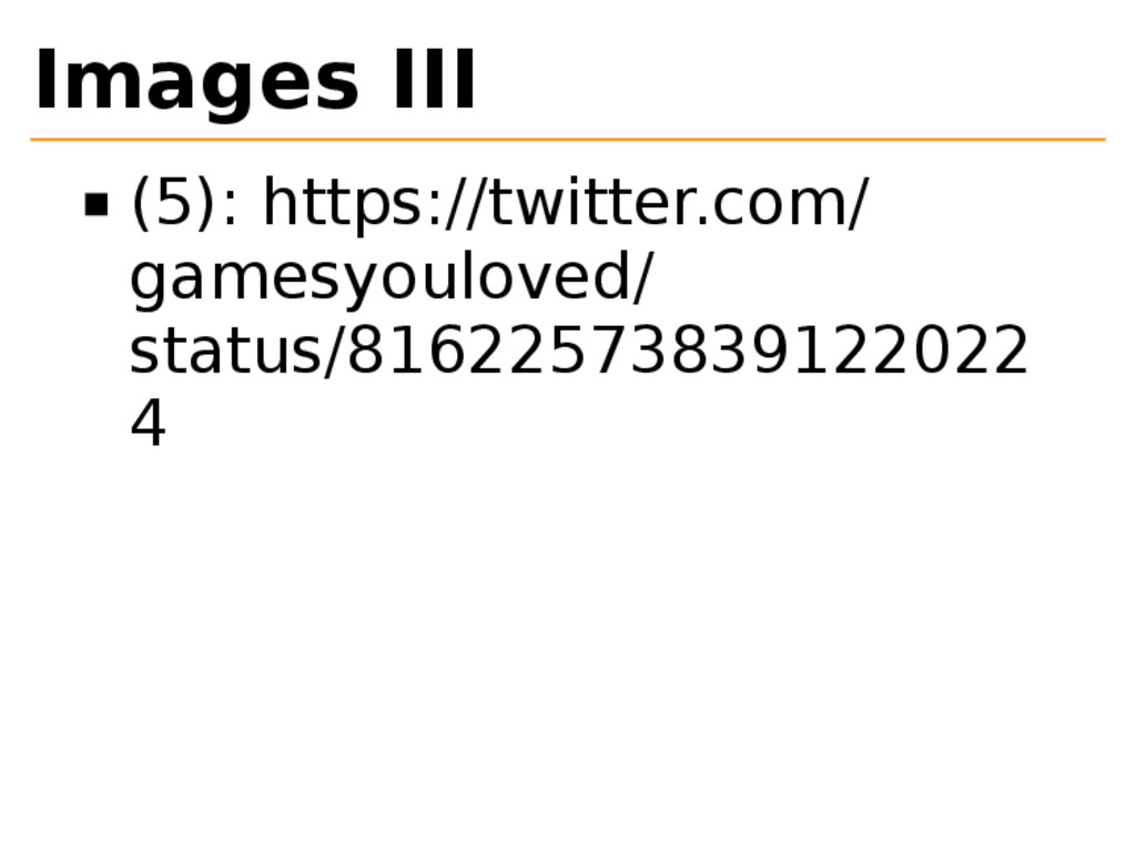 Images III (5): https://twitter.com/ gamesyoulo...