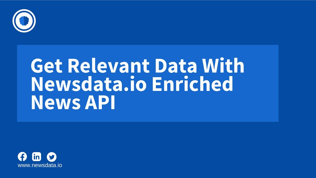 Get Relevant Data With Newsdata.io Enriched New...