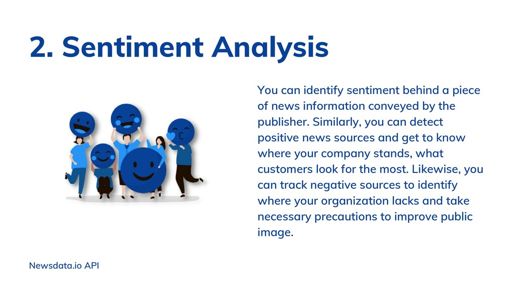 Newsdata.io API You can identify sentiment behi...