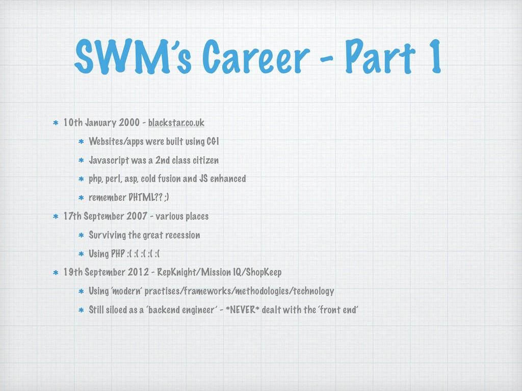 SWM's Career - Part 1 10th January 2000 - black...