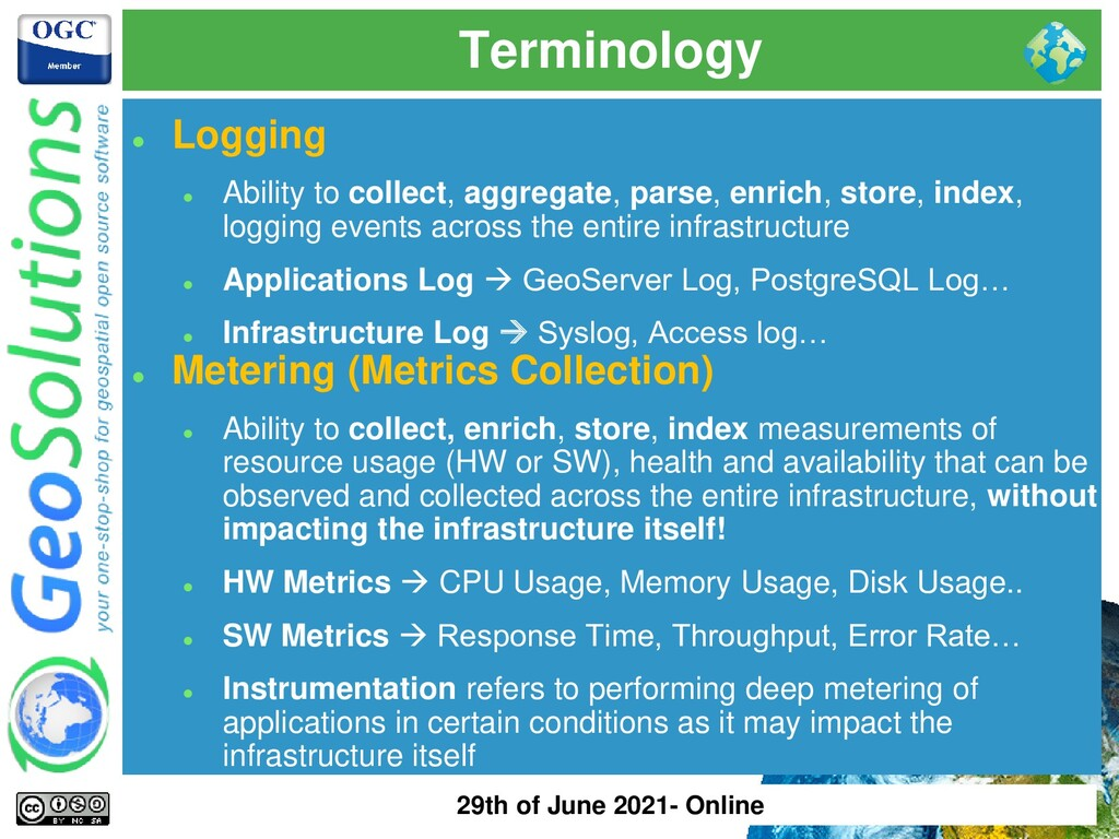 Terminology ⚫ Logging ⚫ Ability to collect, agg...