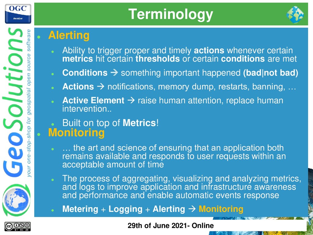 Terminology ⚫ Alerting ⚫ Ability to trigger pro...