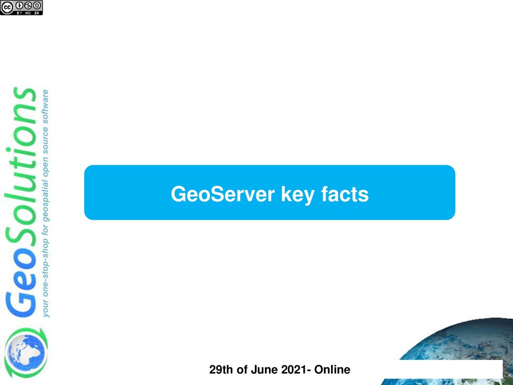 GeoServer key facts 29th of June 2021- Online