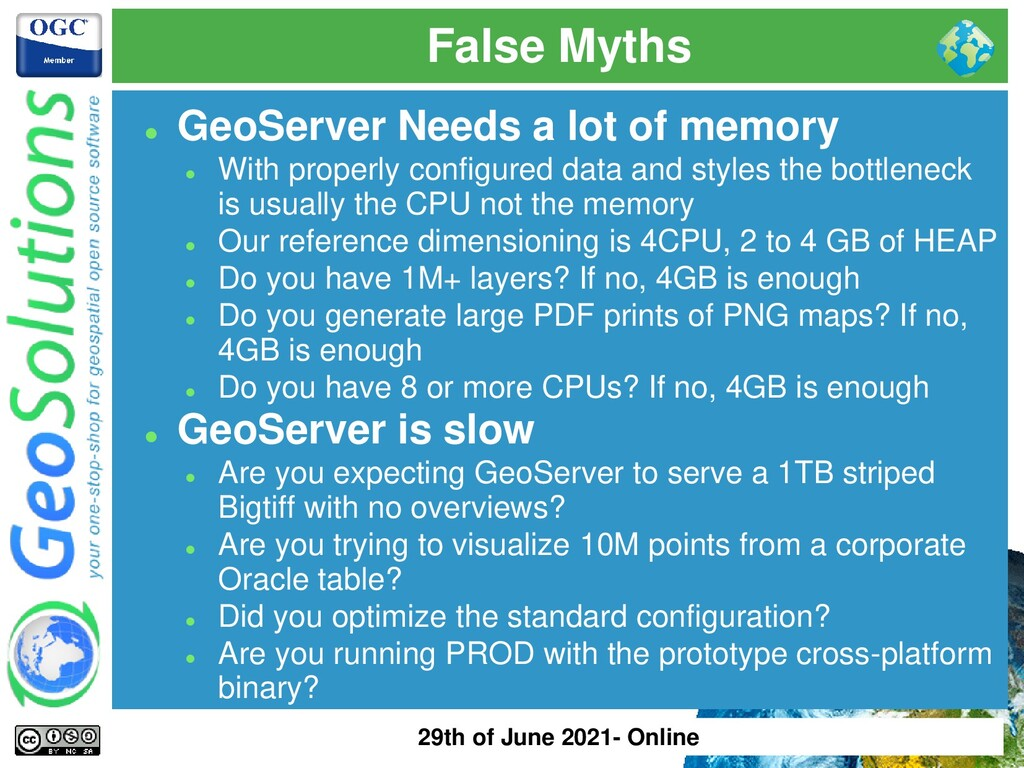 False Myths ⚫ GeoServer Needs a lot of memory ⚫...