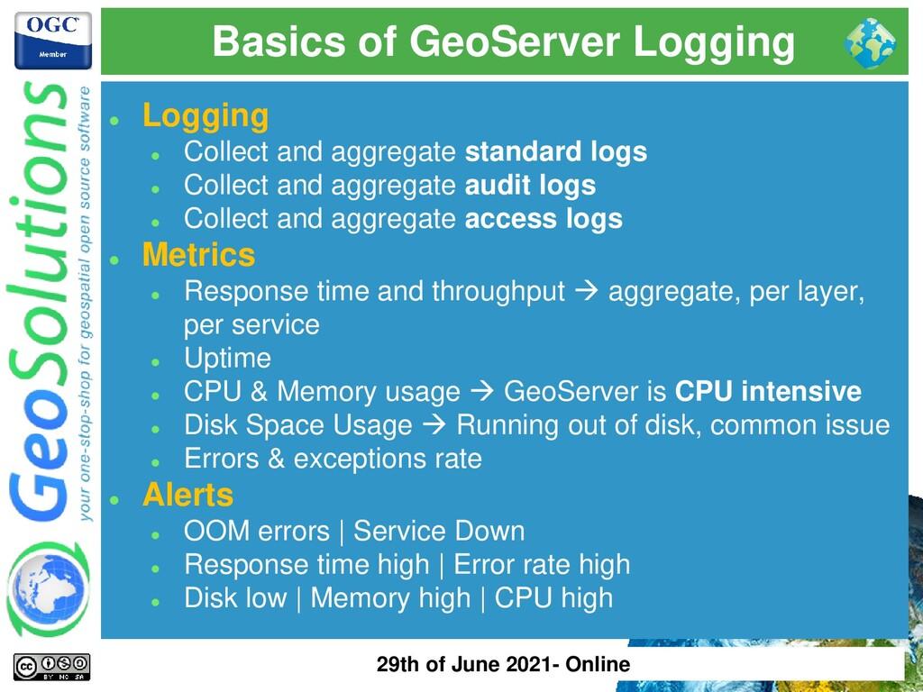 Basics of GeoServer Logging ⚫ Logging ⚫ Collect...