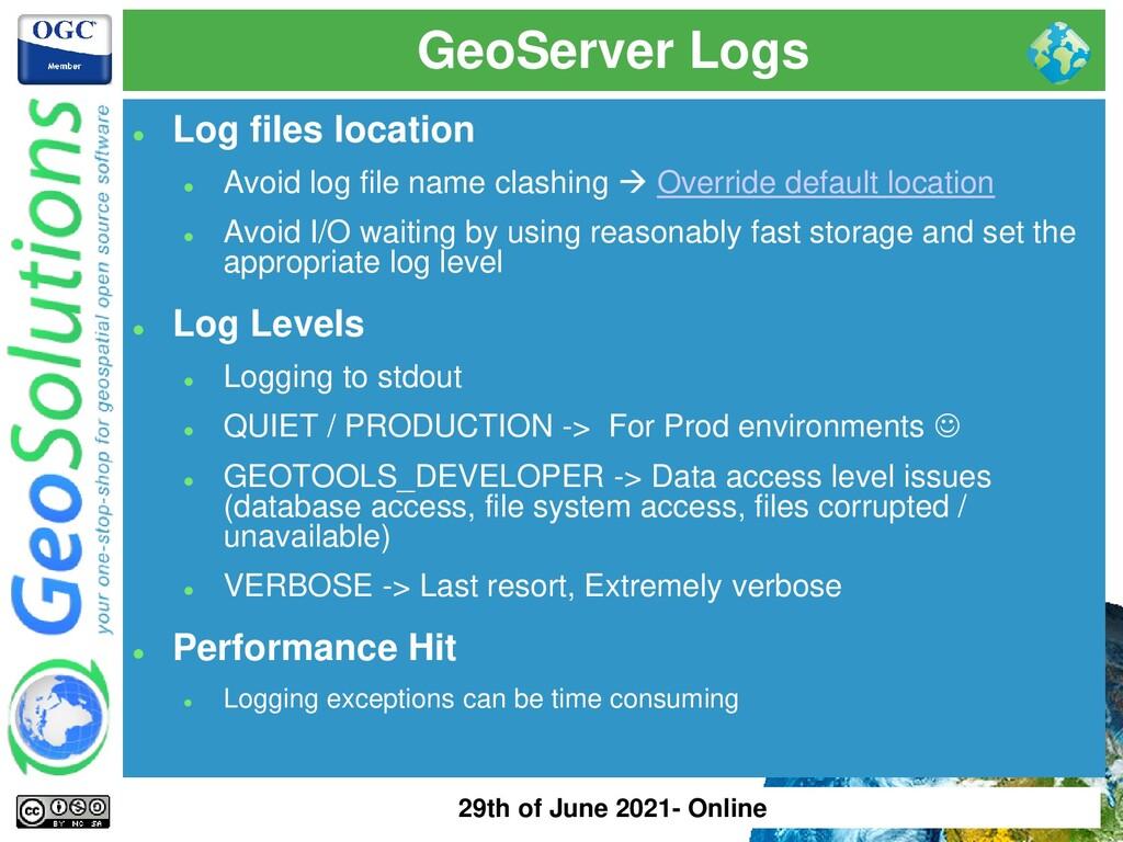 GeoServer Logs ⚫ Log files location ⚫ Avoid log...