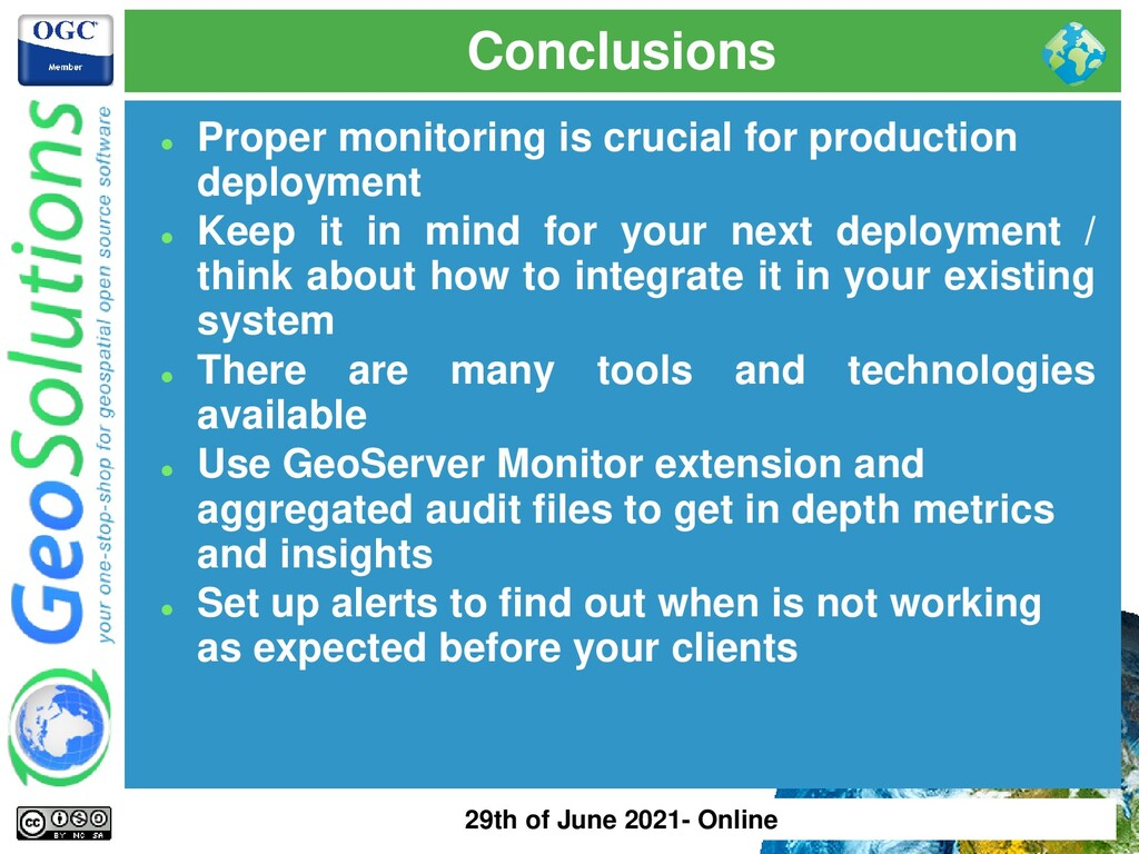 Conclusions ⚫ Proper monitoring is crucial for ...