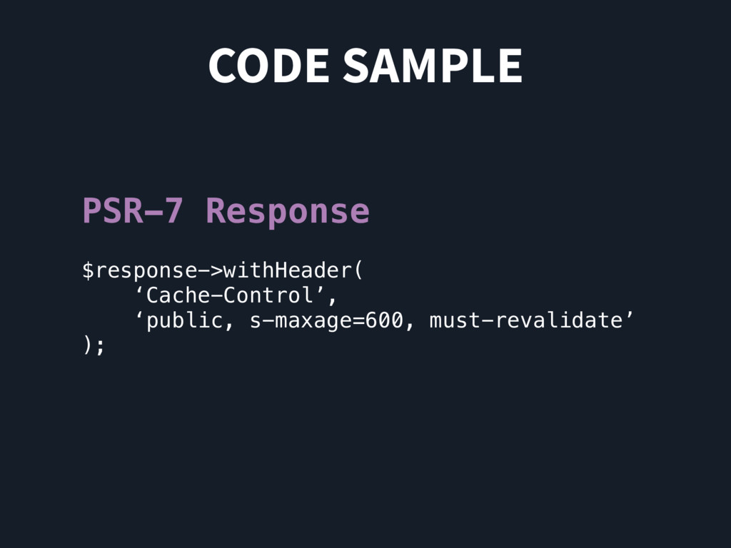 CODE SAMPLE PSR-7 Response $response->withHeade...