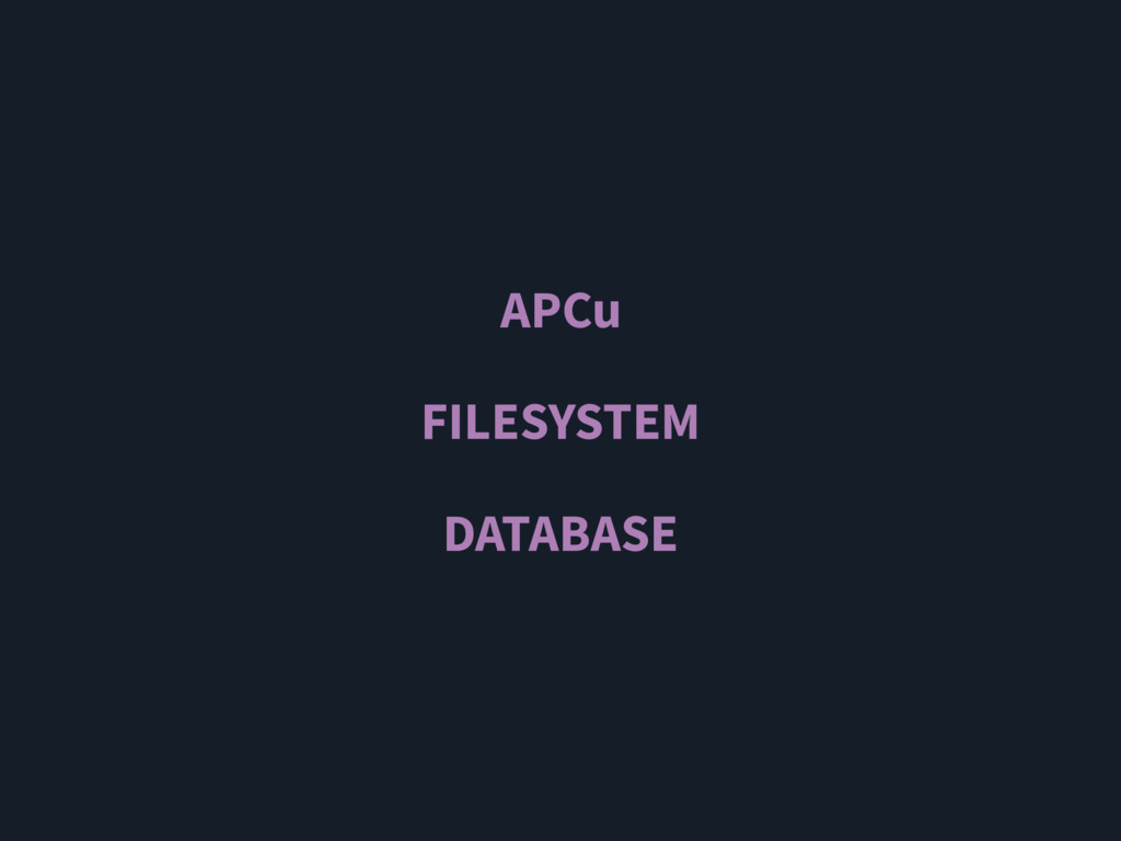 APCu FILESYSTEM DATABASE