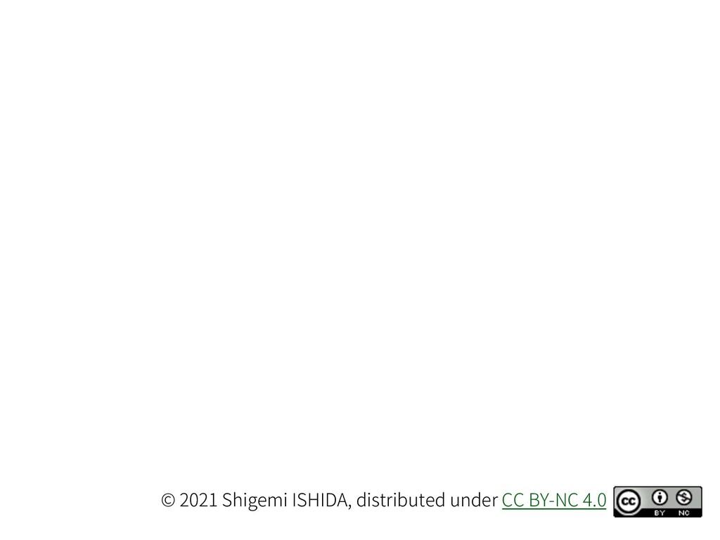 © 2021 Shigemi ISHIDA, distributed under CC BY-...
