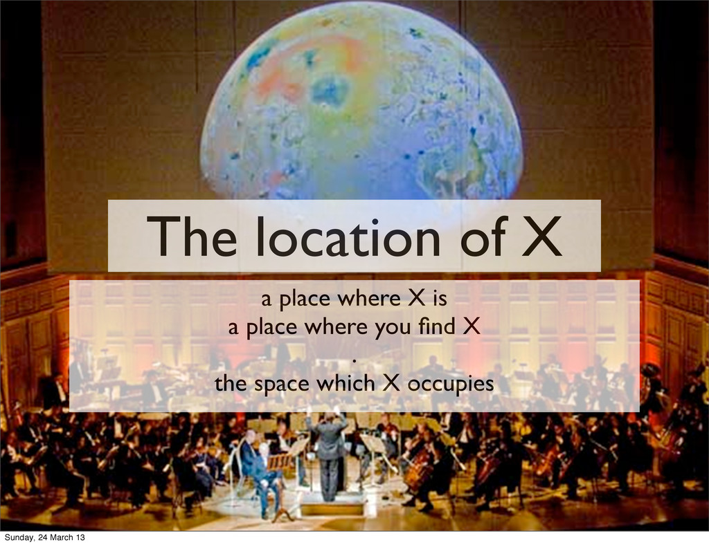 The location of X a place where X is a place wh...