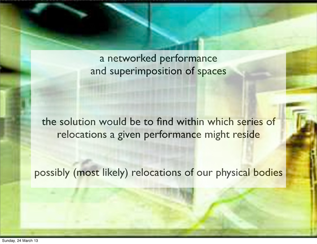 a networked performance and superimposition of ...