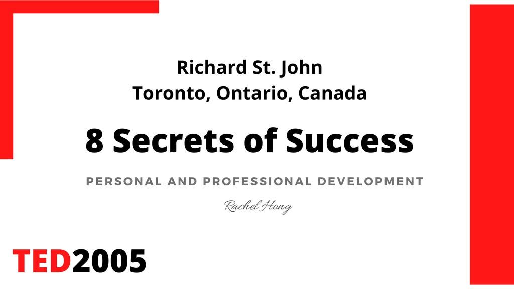 Richard St. John Toronto, Ontario, Canada 8 Sec...