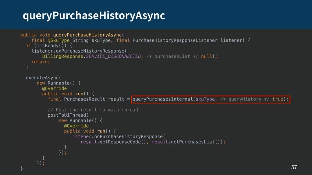 queryPurchaseHistoryAsync 57 public void queryP...