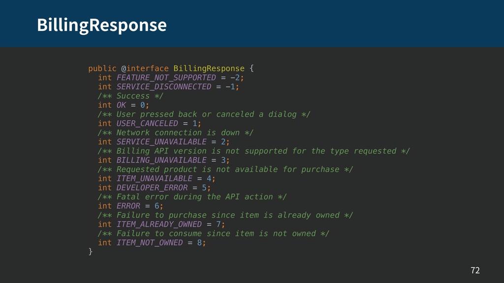 BillingResponse 72 public @interface BillingRes...