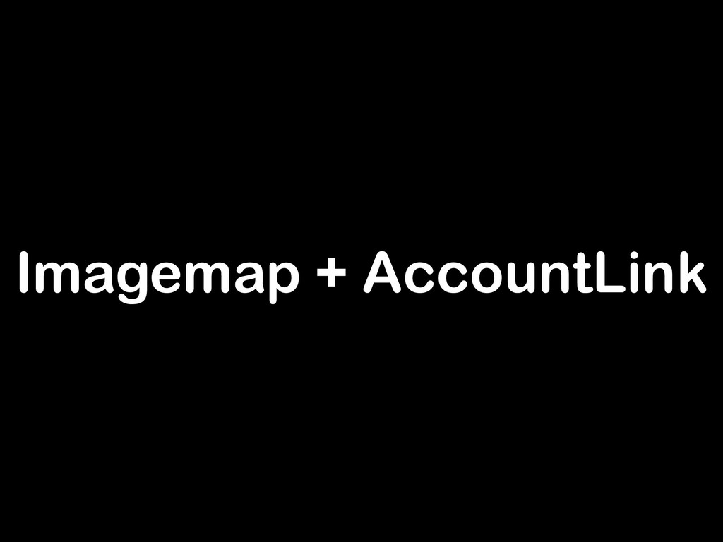 Imagemap + AccountLink