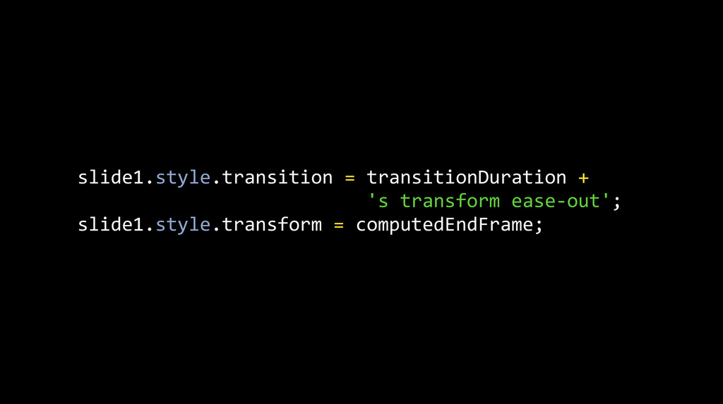slide1.style.transition = transitionDurat...