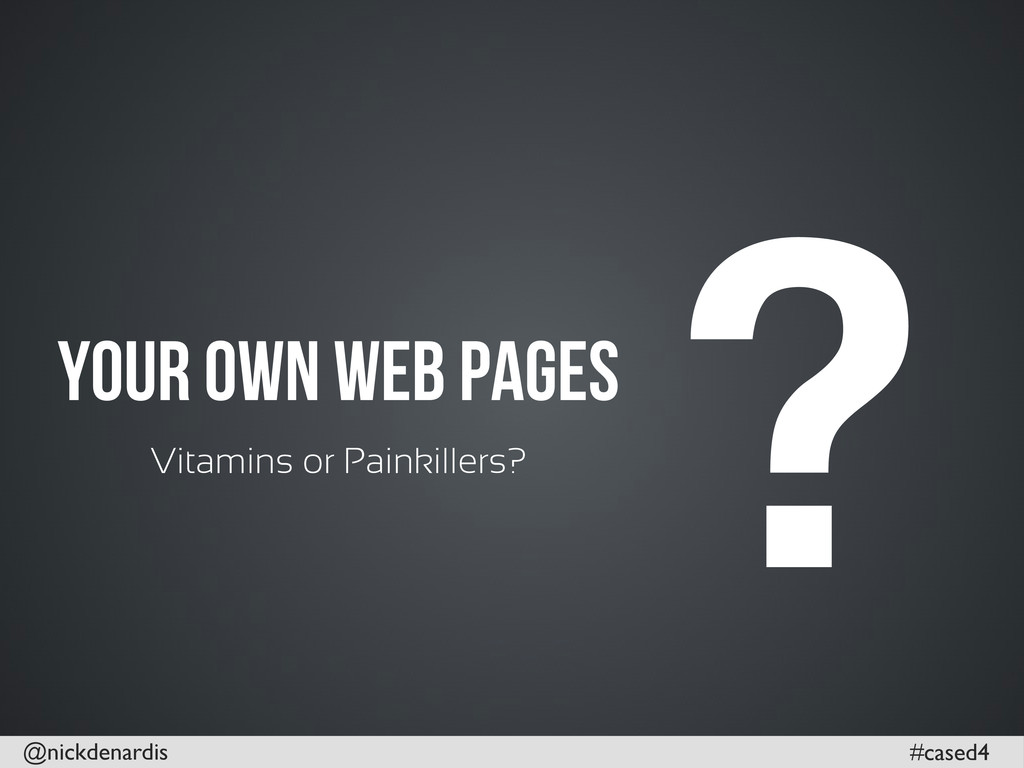 @nickdenardis #cased4 Your own Web pages Vitami...