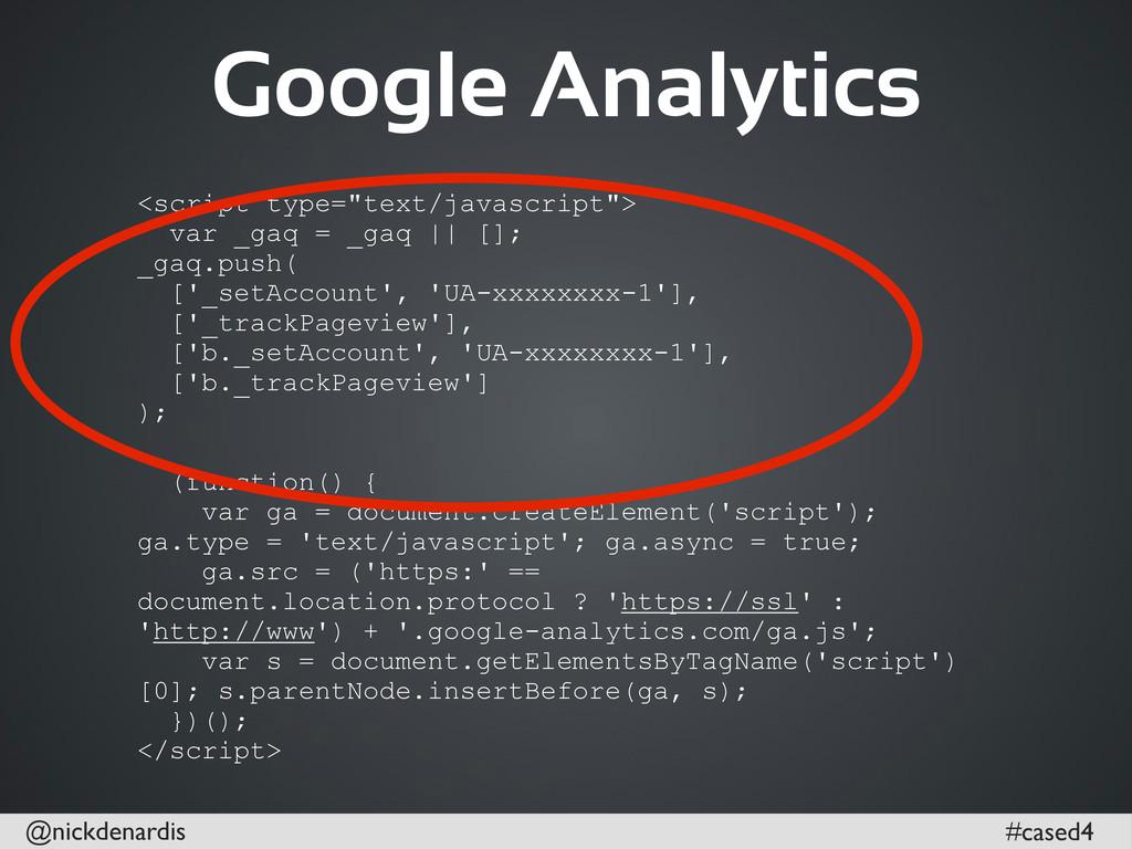 @nickdenardis #cased4 Google Analytics <script ...