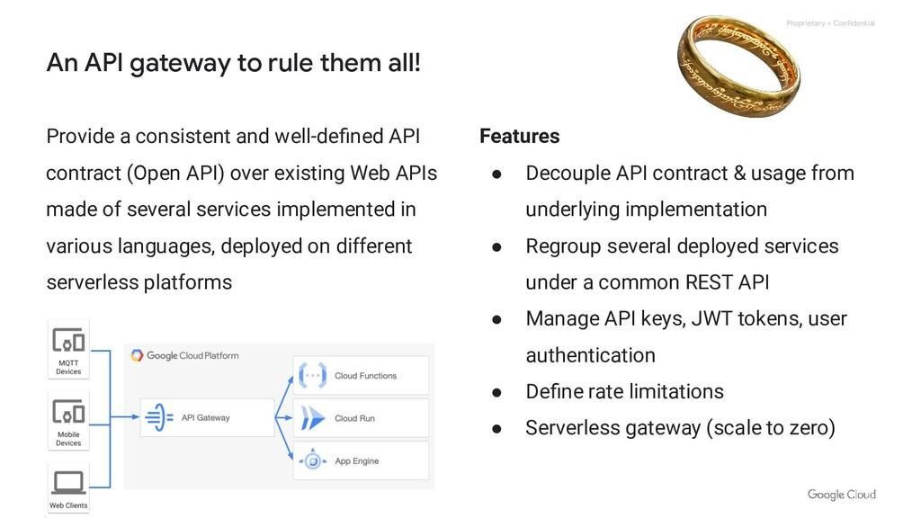 Proprietary + Confidential An API gateway to ru...