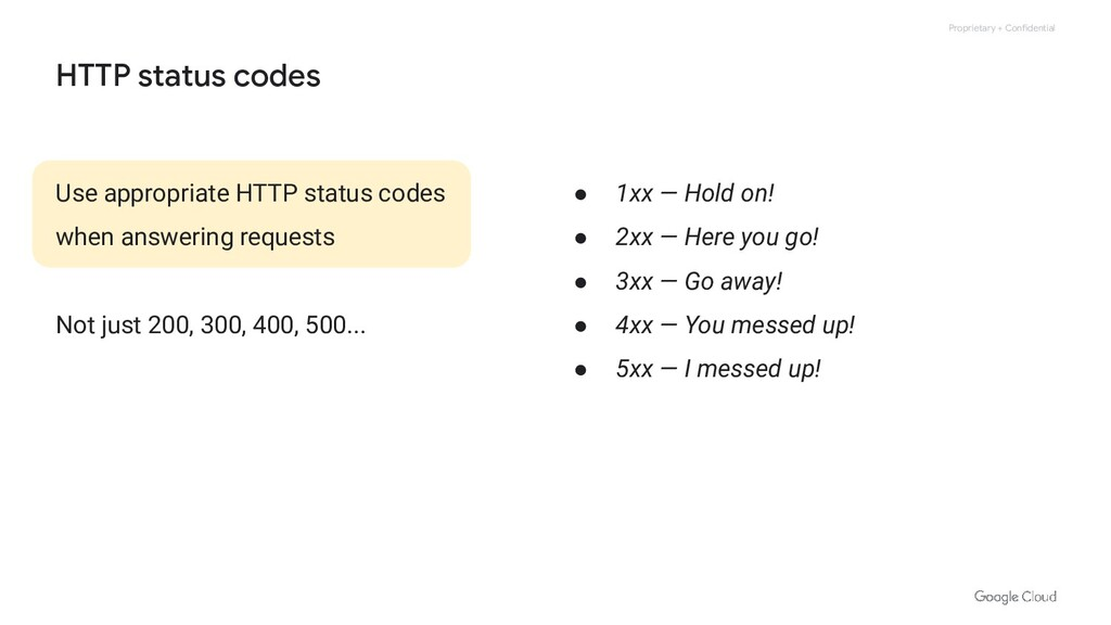 Proprietary + Confidential HTTP status codes Us...