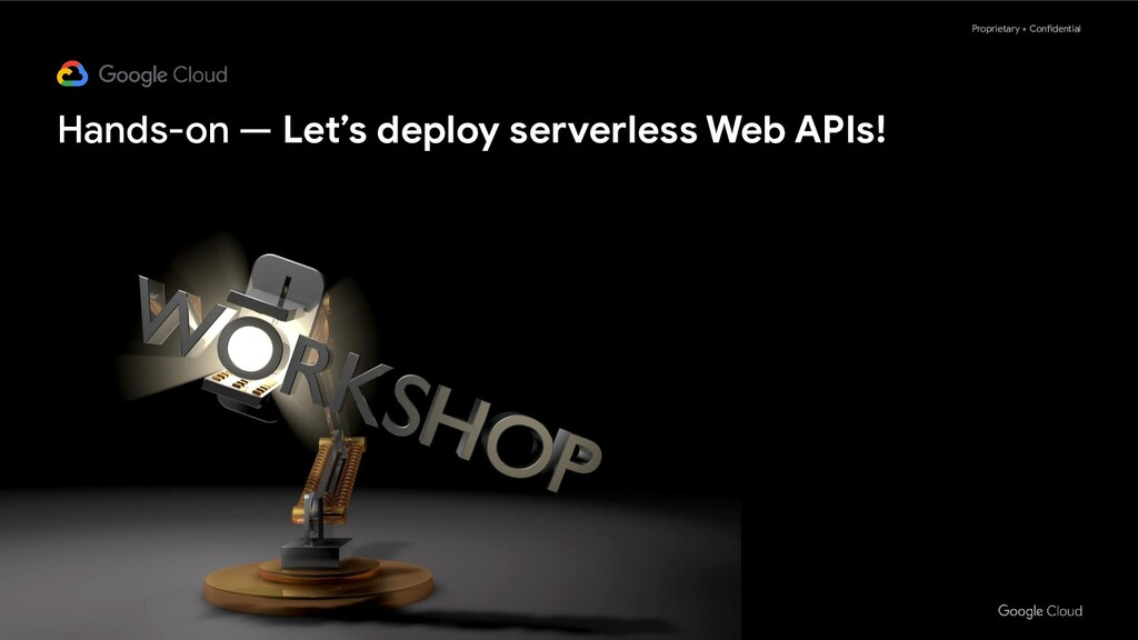 Proprietary + Confidential Hands-on — Let's dep...
