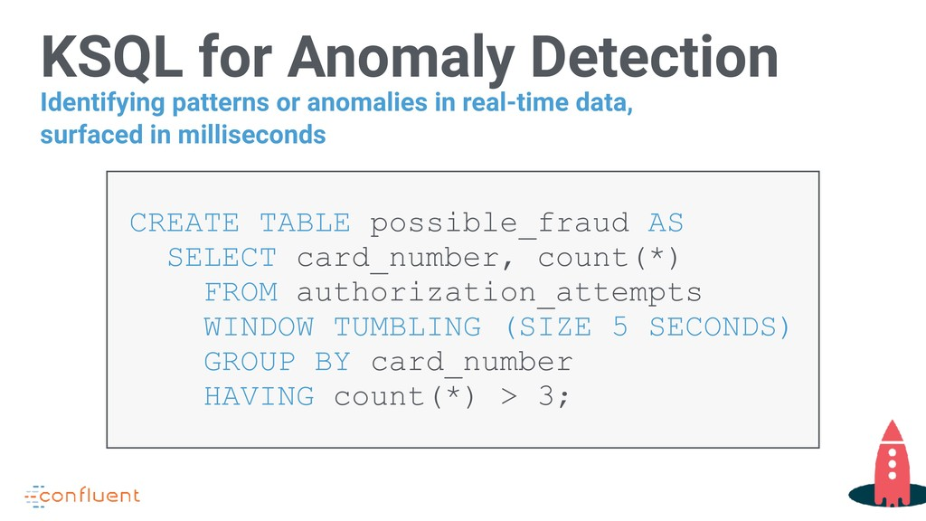 KSQL for Anomaly Detection CREATE TABLE possibl...
