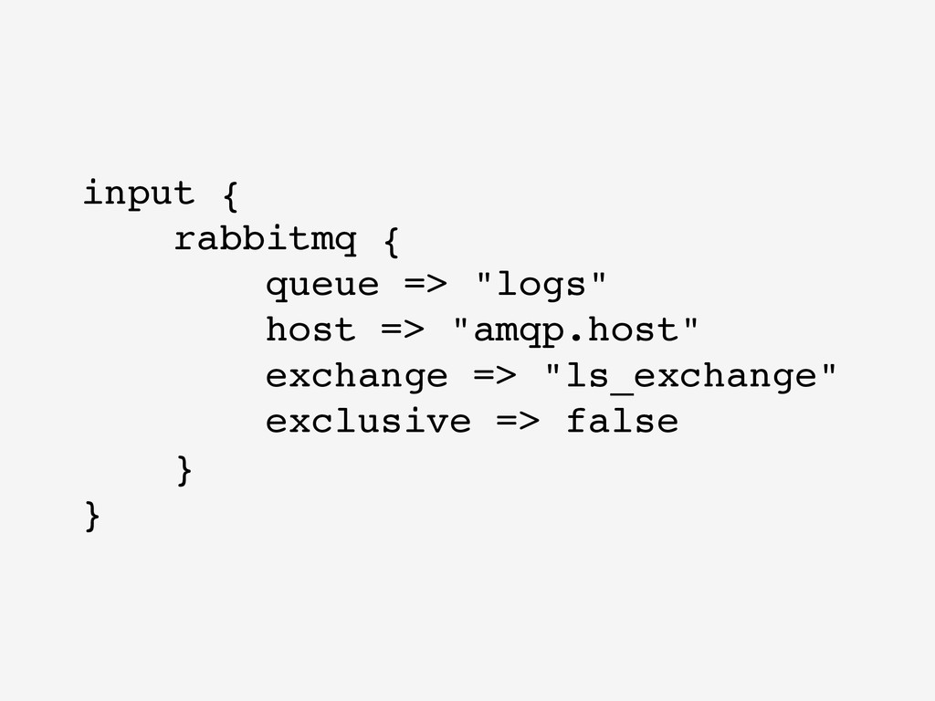 "input { rabbitmq { queue => ""logs"" host => ""..."