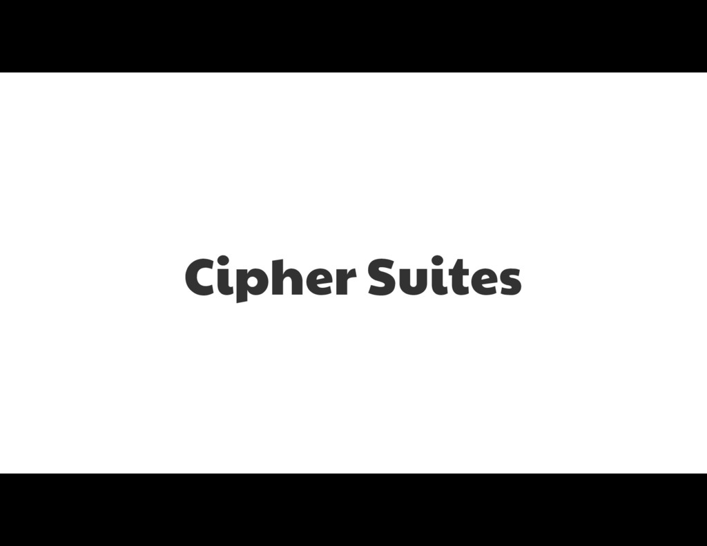 Cipher Suites