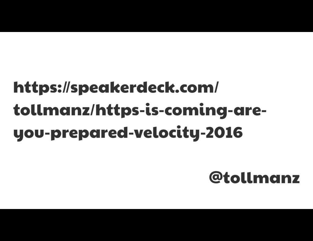 https://speakerdeck.com/ tollmanz/https-is-comi...
