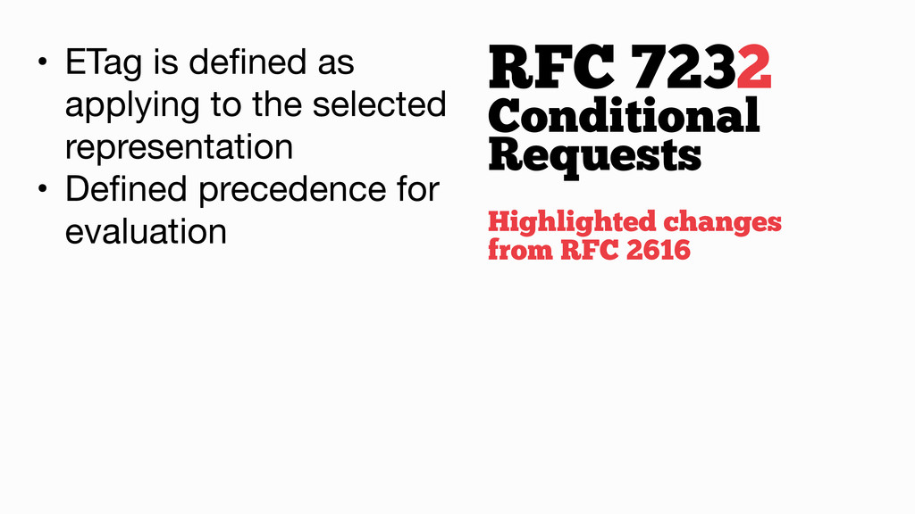 RFC 7232 • ETag is defined as applying to the se...
