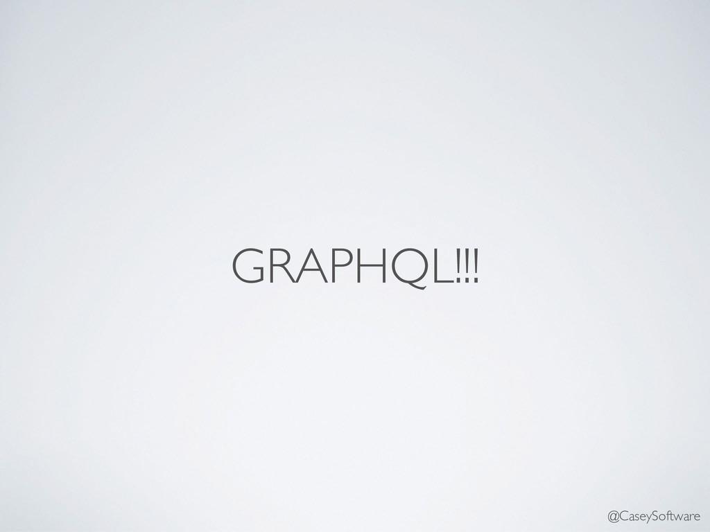 GRAPHQL!!! @CaseySoftware