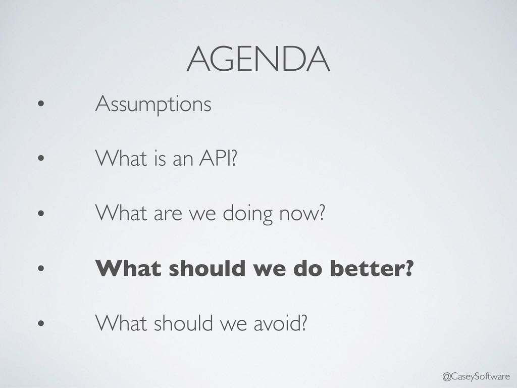 AGENDA • Assumptions • What is an API? • What a...