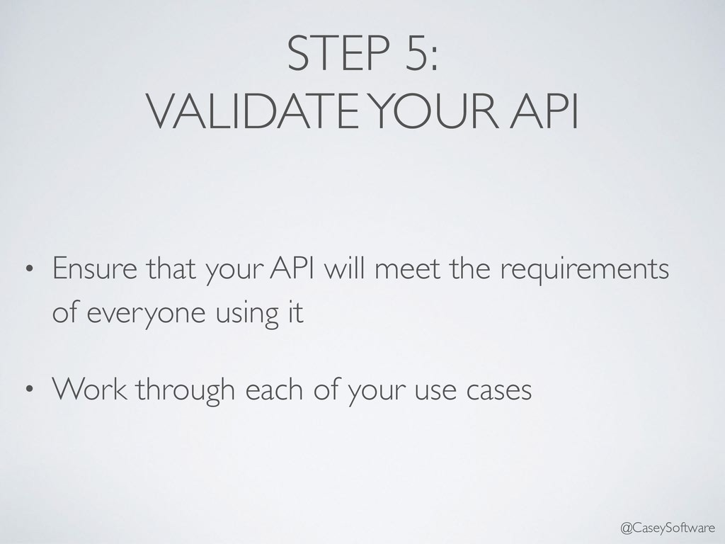 STEP 5: VALIDATE YOUR API • Ensure that your AP...