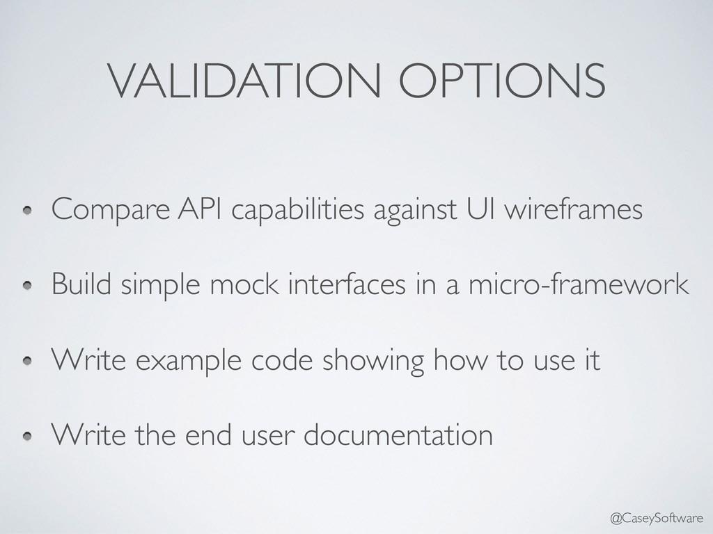 VALIDATION OPTIONS Compare API capabilities aga...