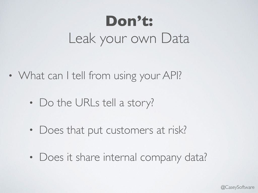 Don't: Leak your own Data • What can I tell fro...