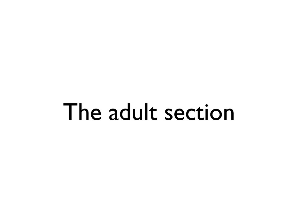 The adult section