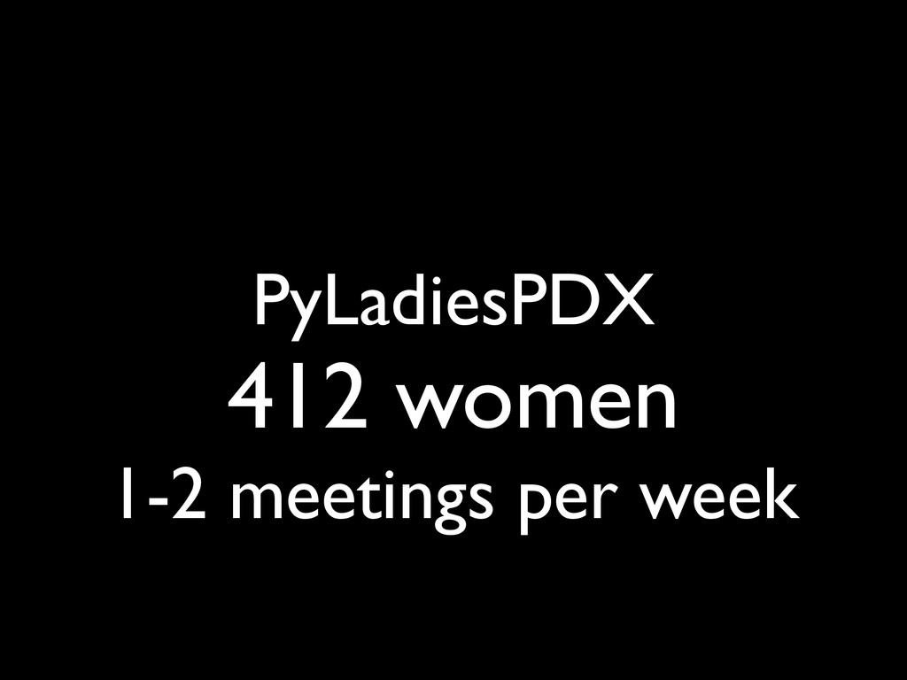 PyLadiesPDX 412 women 1-2 meetings per week