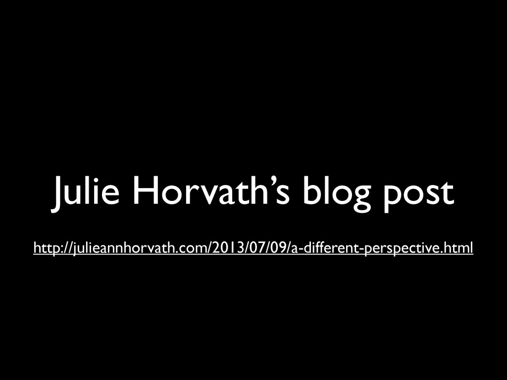 Julie Horvath's blog post http://julieannhorvat...